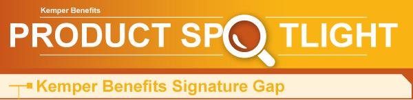 Product Spotlight: Kemper Health Signature Gap